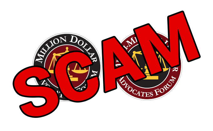 Million Dollar Advocates Forum – SCAM Multi-Million Dollar Advocates Forum - SCAM