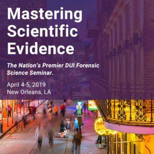 Mastering Scientific Evidence 2019