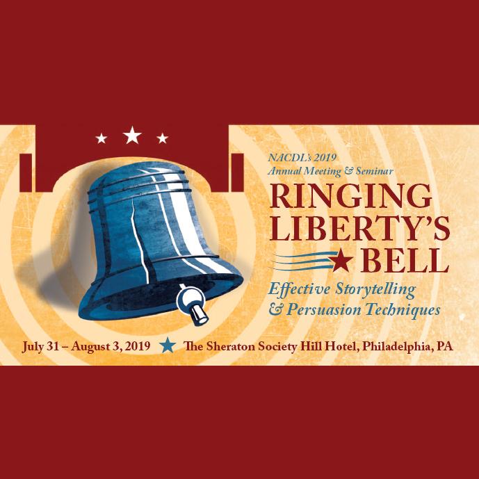 "2019 NACDL Annual Meeting & Seminar: ""Ringing Liberty's Bell"""